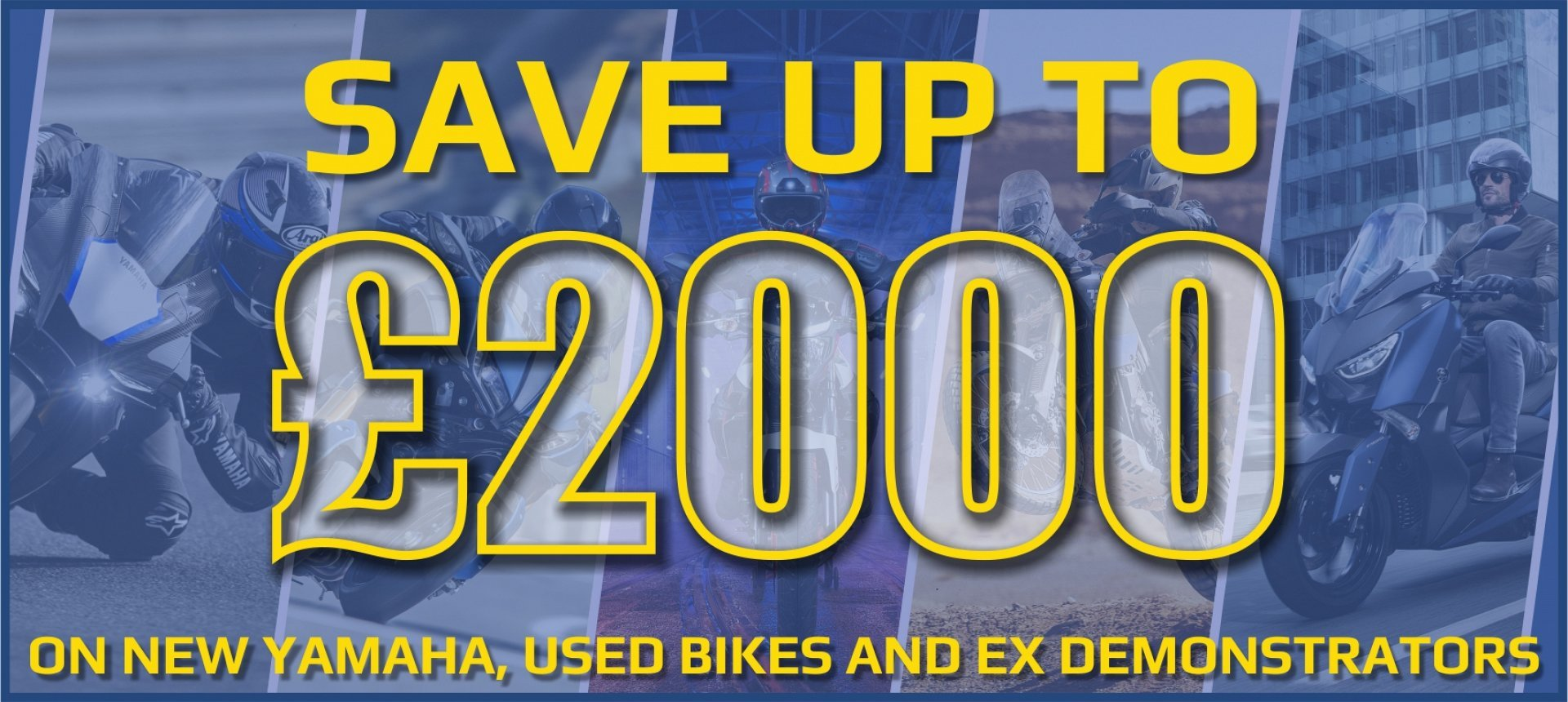 Save up to £2000 on New Yamahas and Used Bikes