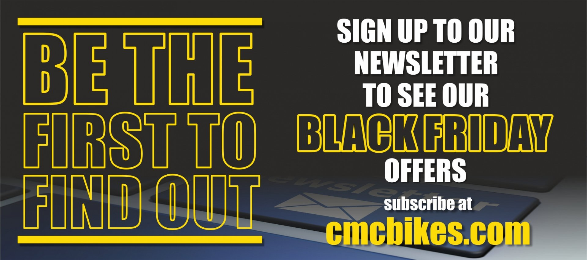 Sign up to our newsletter to be the first to know!