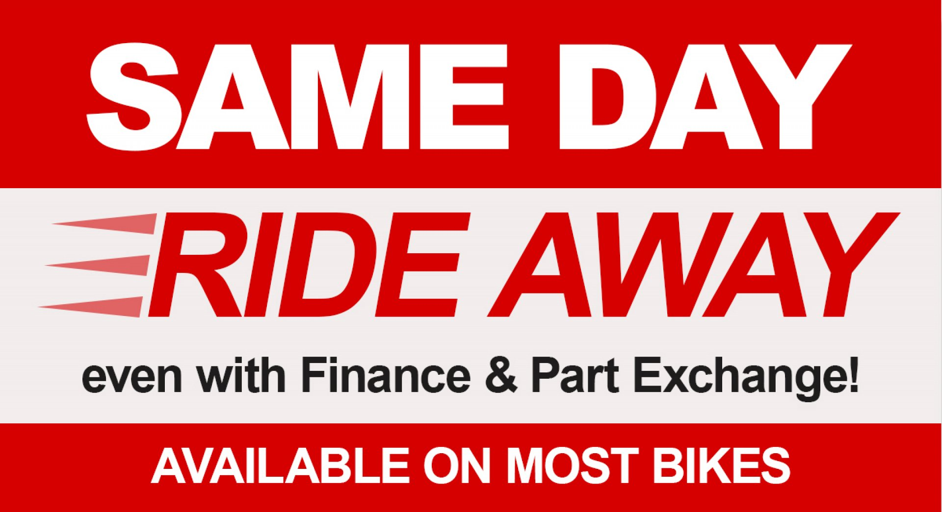 Same Day Ride Away available on most bikes